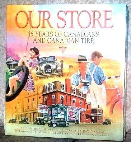 Our Store : Seventy-Five Years of Canadian: Hugh; Canadian Tire