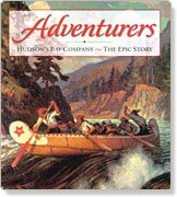 Adventurers: Hudson's Bay Company, The Epic Story: Moore, Christopher; Hudson's