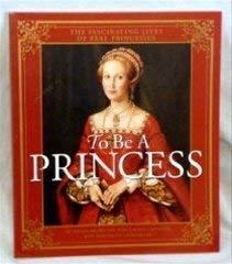 9781895892529: To Be a Princess