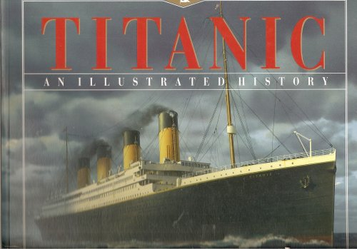 9781895892871: Titanic : An Illustrated History [Paperback] by