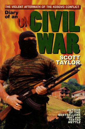 Diary of an Uncivil War: The Violent: Scott Taylor