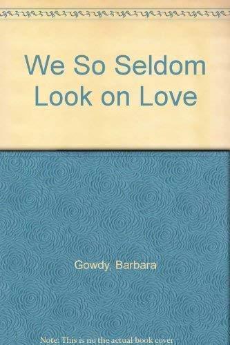 9781895897777: We So Seldom Look on Love