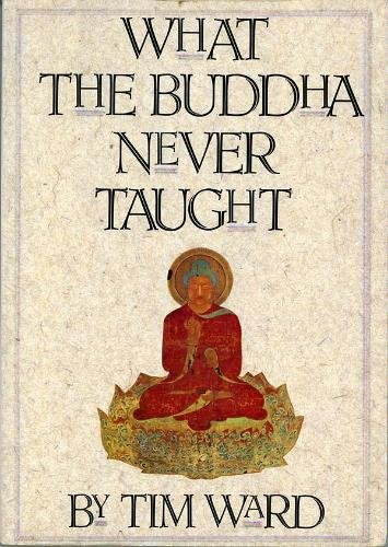 9781895897913: What the Buddha Never Taught