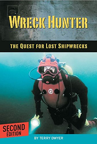 Wreck Hunter: Quest For Lost Shipwrecks: Dwyer, Terry