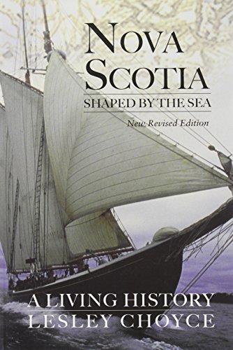 Nova Scotia Shaped by the Sea : A Living History: Choyce, Lesley