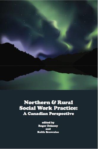 Northern and rural social work practice: A: Roger Delaney &