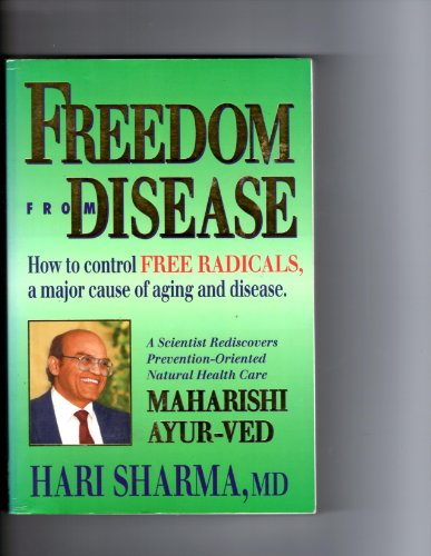 9781895958003: Freedom from Disease: How to Control Free Radicals, a Major Cause of Aging and Disease