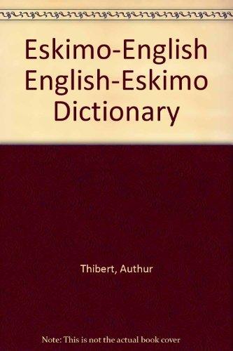 9781895959123: Eskimo-English English-Eskimo Dictionary