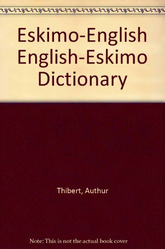 9781895959123: Eskimo-English English-Eskimo Dictionary