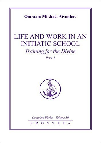 9781895978094: Life & Work in an Initiatic School: Training for the Divine (Complete Works) (Pt. 1)