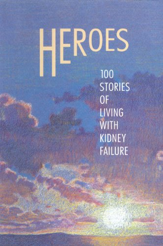 9781895995183: Heroes: 100 stories of living with kidney failure