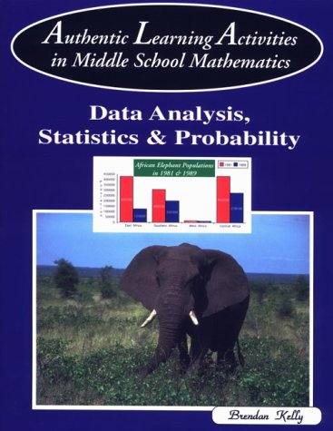 9781895997194: Authentic Learning Activities in Middle School Mathematics: Data Analysis, Statistics, & Probability