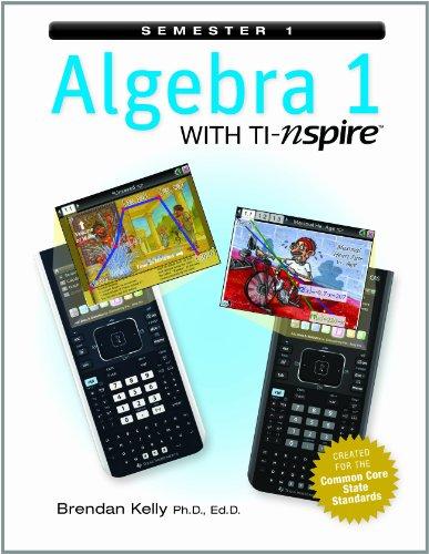 9781895997385: Algebra 1 with TI-nspire: Semester 1