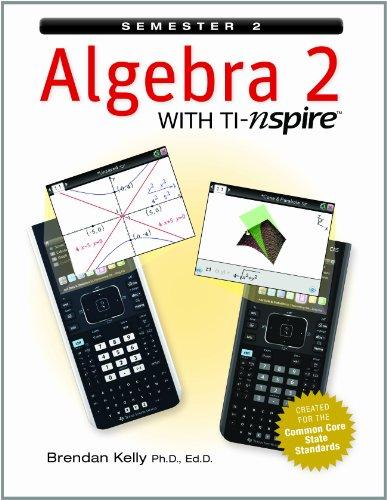 9781895997415: Algebra 2 with TI-nspire: Semester 2