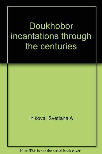 Doukhobor incantations through the centuries: Inikova, Svetlana A