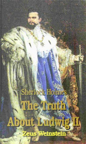 Sherlock Holmes : The Truth about Ludwig II