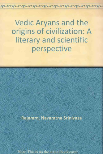 9781896064000: Vedic Aryans and the origins of civilization: A literary and scientific perspective