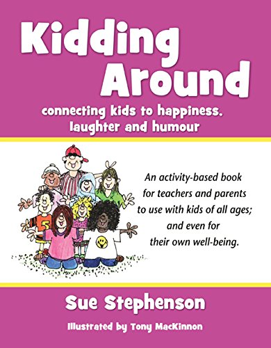 9781896080116: Kidding Around: Connecting kids to happiness, laughter and humour
