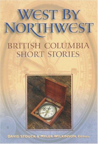 9781896095417: West by Northwest: British Columbia Short Stories