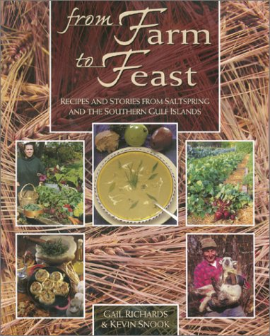 From Farm to Feast : Recipes and: Richards, Gail; Snook,