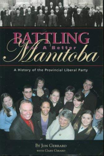 Battling for a Better Manitoba: a History of the Provincial Liberal Party