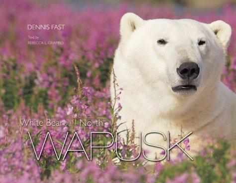 9781896150321: Wapusk: White Bear of the North