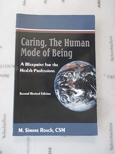 9781896151441: Caring, the Human Mode of Being: A Blueprint for the Health Professions