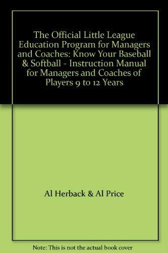 The Official Little League Education Program for: Al Herback &