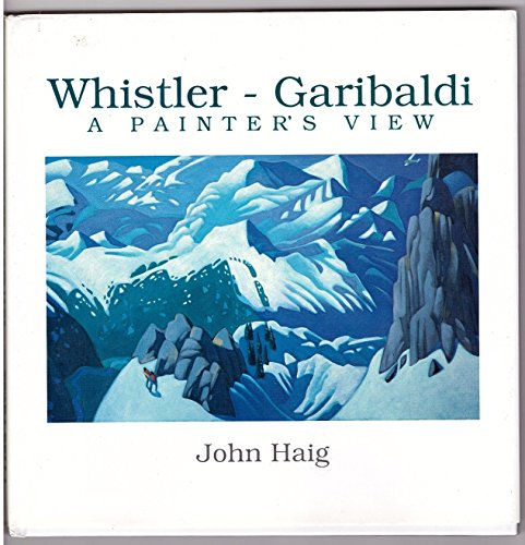 Whistler Garibaldi: A Painter's View: Haig, John