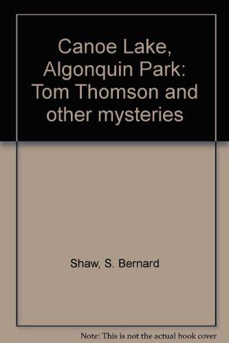 Canoe Lake Algonquin Park: S. Bernard Shaw