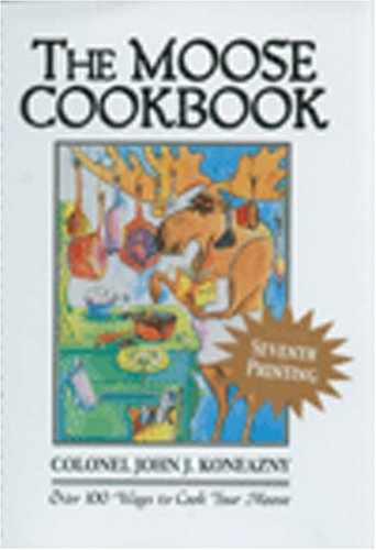 9781896182575: The Moose Cookbook: Over 100 Ways to Cook Your Moose