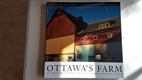 Ottawa's farm: A history of the Central Experimental Farm: Smith, Helen