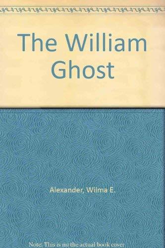 The William Ghost: Wilma E. Alexander