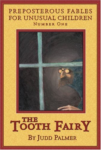 9781896209760: The Tooth Fairy, Number 1: Preposterous Fables for Unusual Children