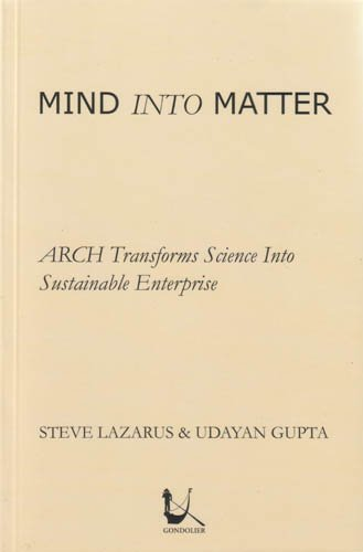 MIND INTO MATTER: ARCH TRANSFORMS SCIENCE INTO: STEVE LAZARUS, UDAYAN