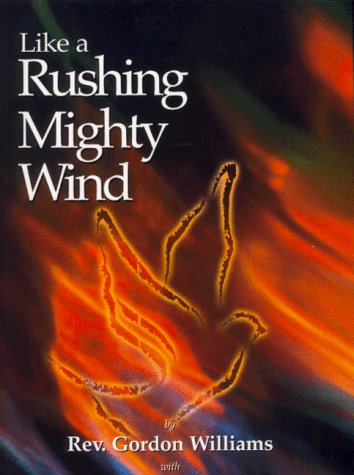 Like a Rushing Mighty Wind: Williams, Rev. Gordon