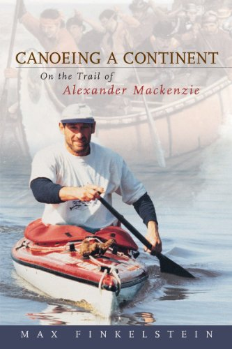 9781896219004: Canoeing a Continent: On the Trail of Alexander Mackenzie