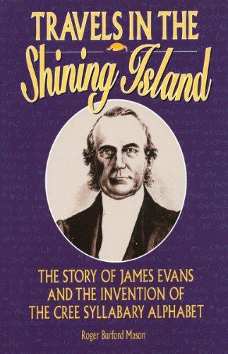 Travels in the Shining Island: The Life: Burford-Mason, Roger