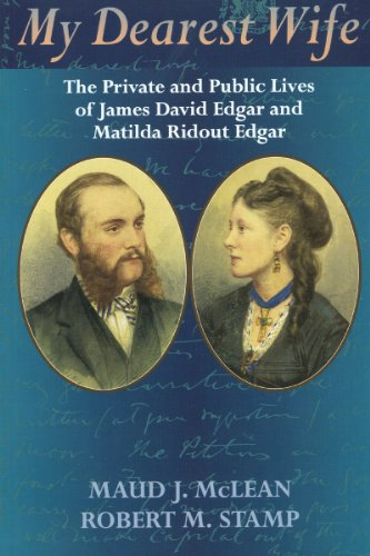 9781896219363: My Dearest Wife: The Private and Public Lives of James David Edgar and Matilda Ridout Edgar