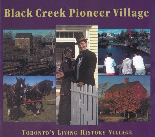 Black Creek Pioneer Village: Toronto's Living History Village: Mika, Nick