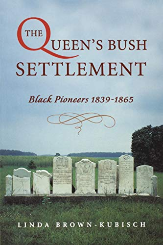 9781896219851: The Queen's Bush Settlement: Black Pioneers 1839–1865
