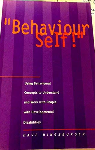 Behaviour Self!: Hingsburger, Dave