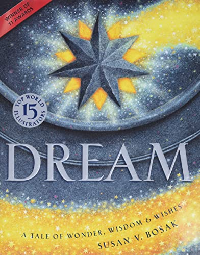 Dream: A Tale of Wonder, Wisdom & Wishes