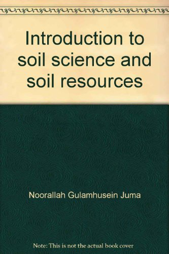 9781896263106: Introduction to soil science and soil resources (The pedosphere and its dynamics : a systems approach to soil science)