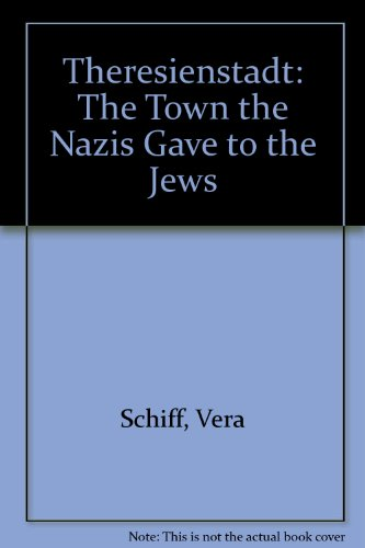9781896266282: Theresienstadt: The Town the Nazis Gave to the Jews