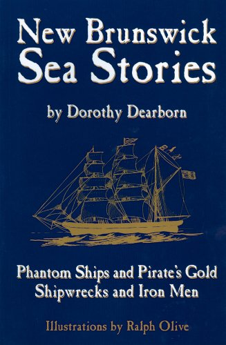 New Brunswick sea stories: Phantom ships and: Dearborn, Dorothy