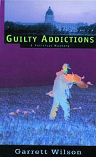 9781896300092: Guilty Addictions: A Political Mystery