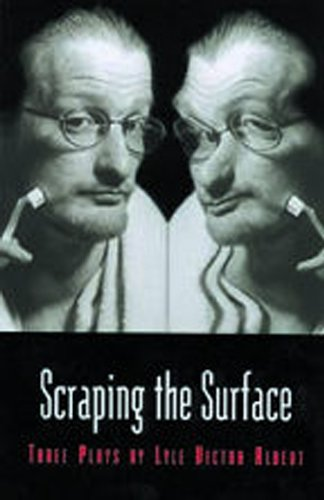 9781896300337: Scraping the Surface: Three Plays by Lyle Victor Albert (Prairie Play Series)