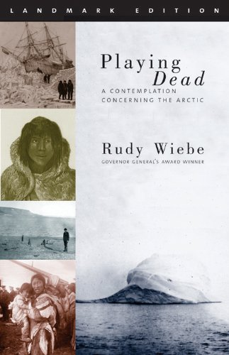 9781896300672: Playing Dead: A Contemplation Concerning the Arctic (Landmark Edition)