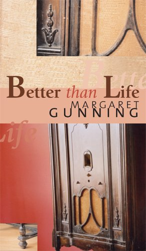 Better Than Life: Gunning, Margaret
